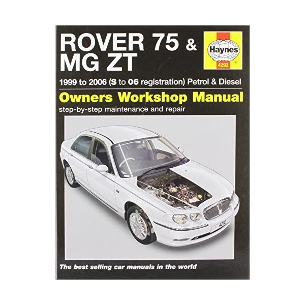 Rover 75 and MG ZT Petrol and Diesel Service and Repair Manual: 1999 to 2006 (Haynes Service & Repair Manuals)
