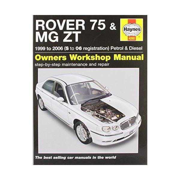 Rover 75 and MG ZT Petrol and Diesel Service and Repair Manual: 1999 to 2006 (Haynes Service & Repair Manuals)