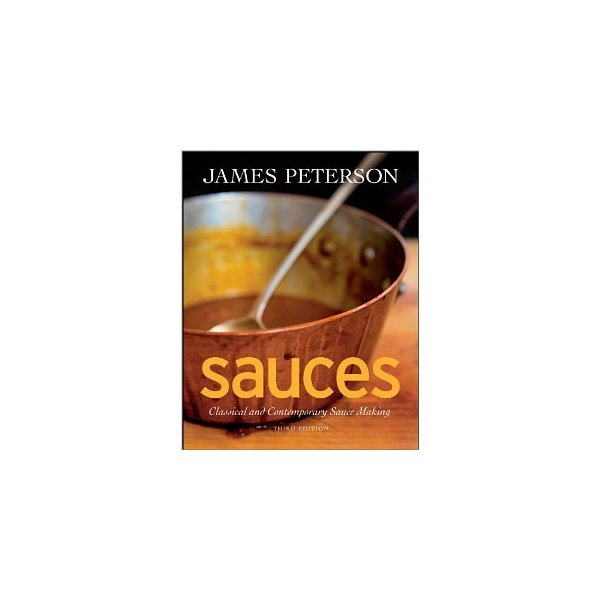 Sauces: Classical and Contemporary Sauce Making [Hardcover]