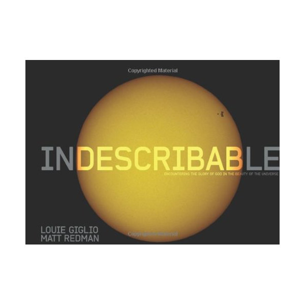 Indescribable (Illustrated Edition): Encountering the Glory of God in the Beauty of the Universe