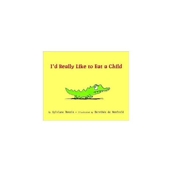 I'd Really Like to Eat a Child (Picture Book) [Hardcover]