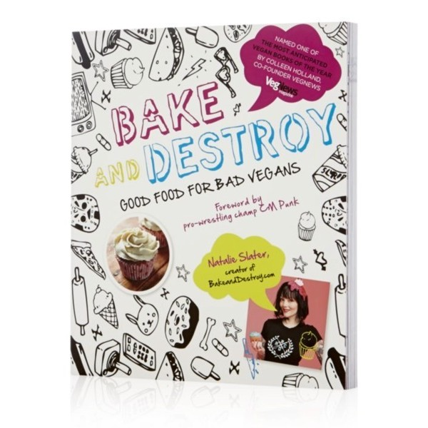 Bake and Destroy:Good Food for Bad Vegans