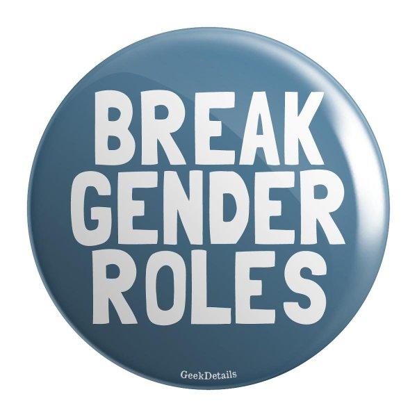 "Geek Details Break Gender Roles 2.25"" Pinback Button"