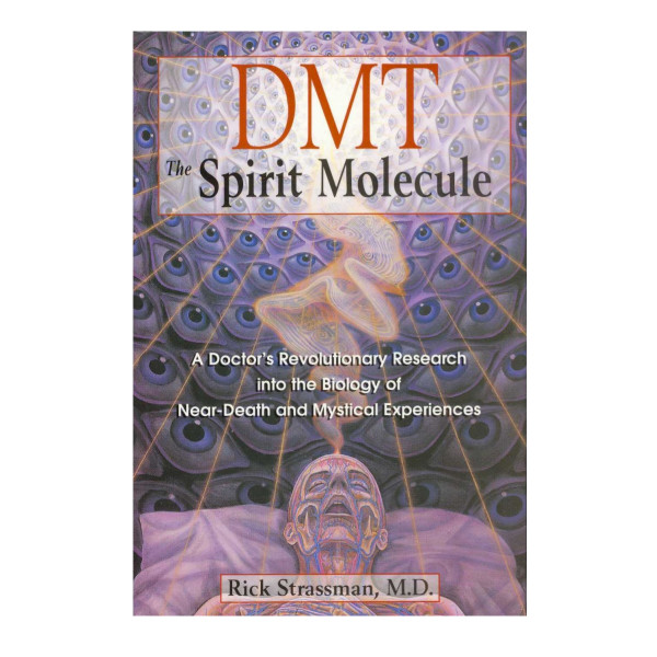 DMT, The Spirit Molecule