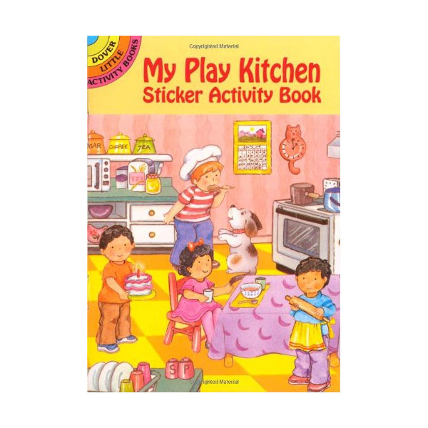 My Play Kitchen Sticker Activity Book (Dover Little Activity Books Stickers)