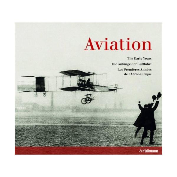 Aviation: The Early Years: Die Anfänge der Luftfahrt