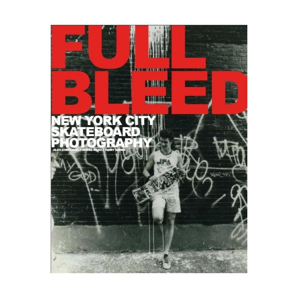 Full Bleed: New York City Skateboard Photography