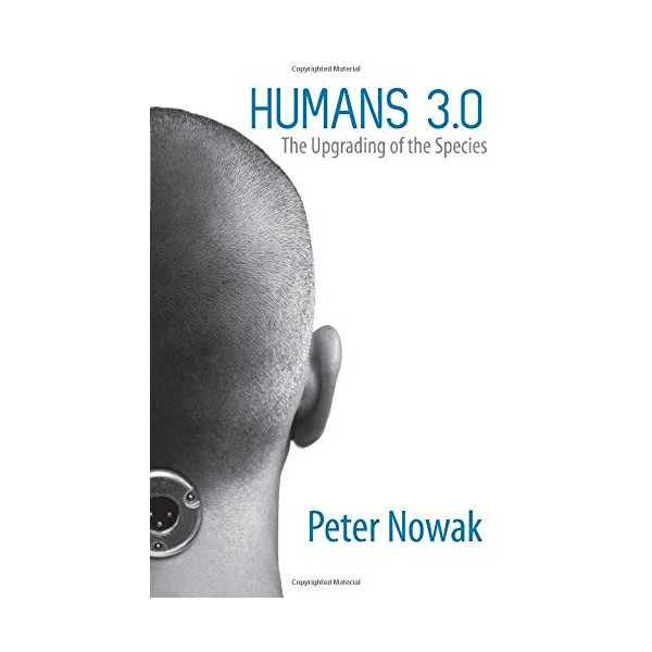 Humans 3.0: The Upgrading of the Species