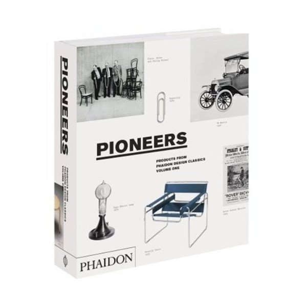 Pioneers (Products From Phaidon Design Classics, Vol. 1)