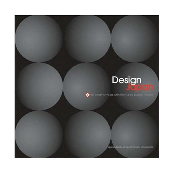 Design Japan: 50 Creative Years with the Good Design Awards