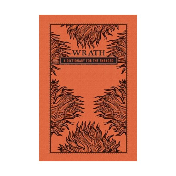 Wrath: A Dictionary for the Enraged (The Deadly Dictionaries)