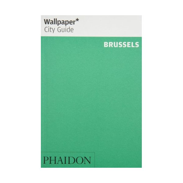 Wallpaper* City Guide Brussels 2013 (Wallpaper City Guides)