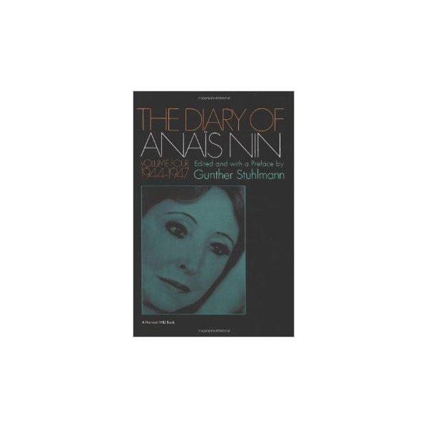 The Diary of Anais Nin, Vol. 4: 1944-1947