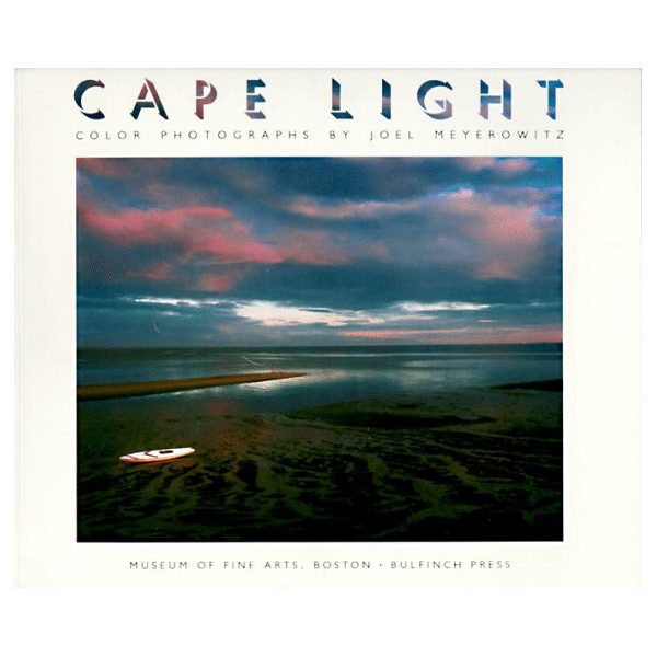Cape Light: Color Photographs by Joel Meyerowitz