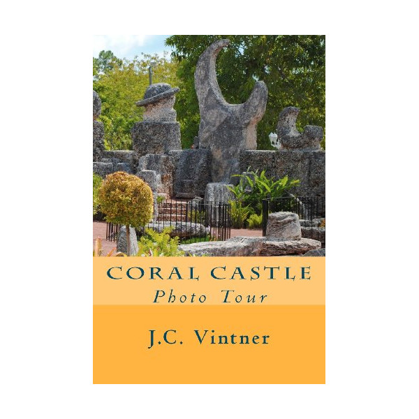 Coral Castle: Photo Tour