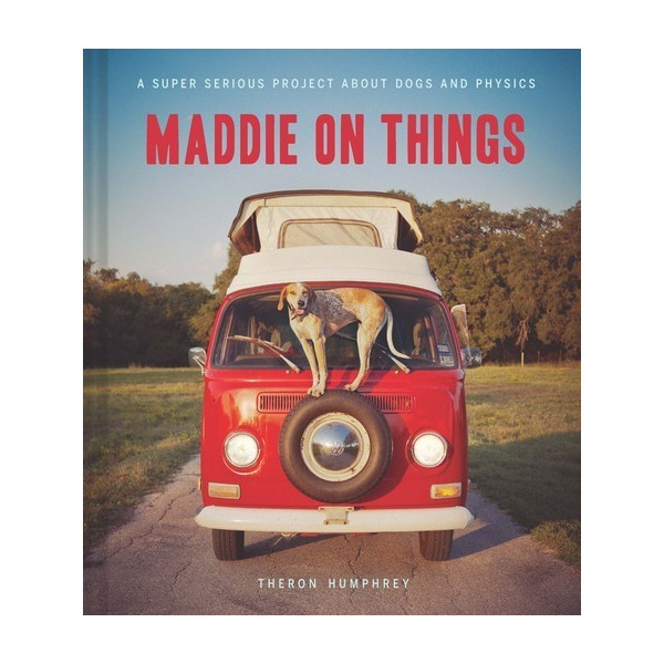 Maddie on Things by Humphrey, Theron 1st Edition