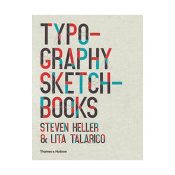 Typography Sketchbooks. Steven Heller & Lita Talarico