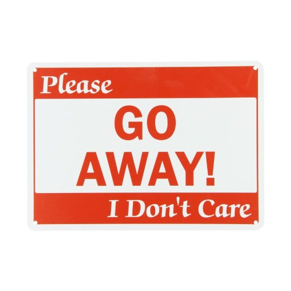 "SmartSign Plastic Sign, Legend ""Please Go Away! I Don't Care"", 10"" high x 14"" wide, Red on White"