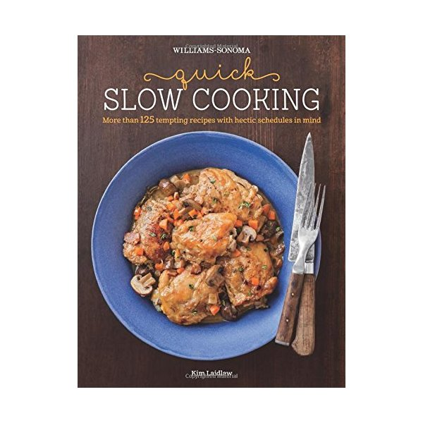 Quick Slow Cooking (Williams-Sonoma)