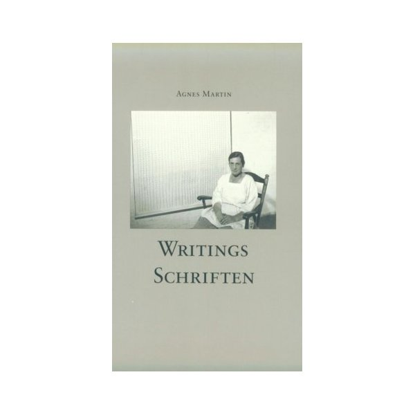 Agnes Martin: Writings / Schriften (English and German Edition)