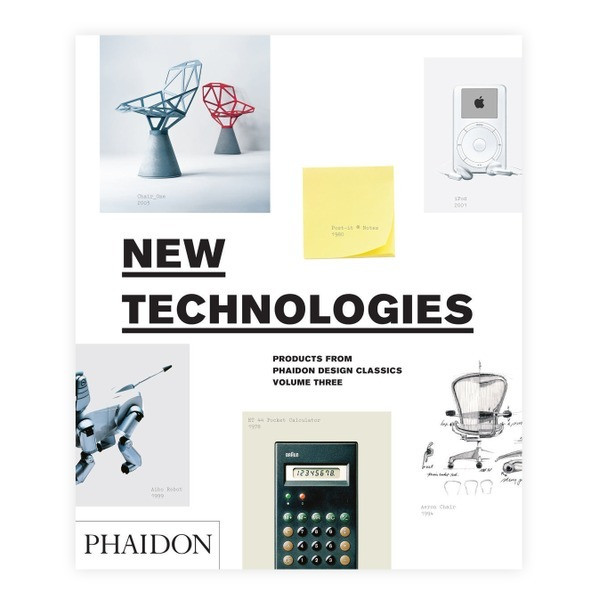 New Technologies: Products from Phaidon Design Classics: Products from Phaidon Design Classics / 667-999