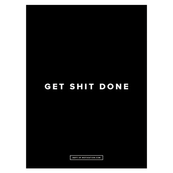 "Poster ""Get Shit Done"", 18x24"