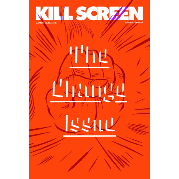 Kill Screen #6: The Change Issue