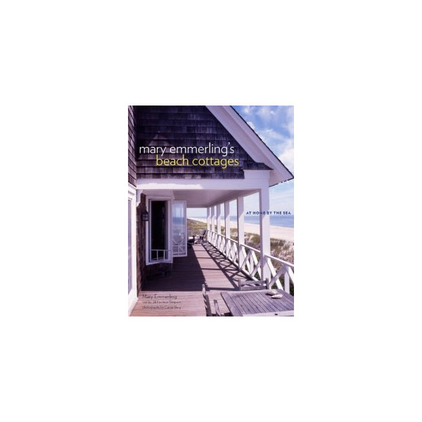 Mary Emmerling's Beach Cottages: At Home by the Sea [Hardcover]