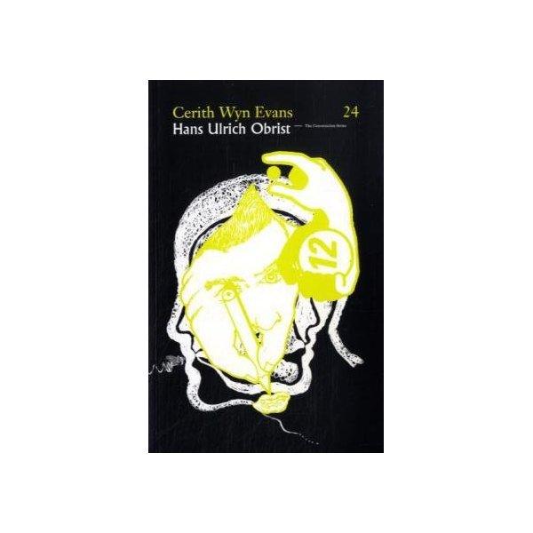 Hans Ulrich Obrist & Cerith Wyn Evans: The Conversation Series: Volume 24 (Conversation (Verlag Der Buchhandlung))