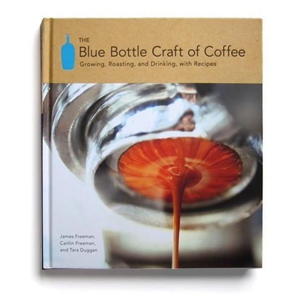 The Blue Bottle Craft of Coffee: Growing, Roasting, and Drinking