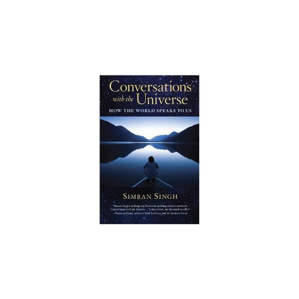 Conversations with the Universe: How the World Speaks to Us [Paperback]