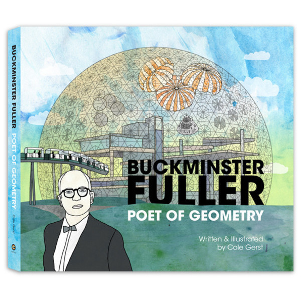 Buckminster Fuller: Poet of Geometry