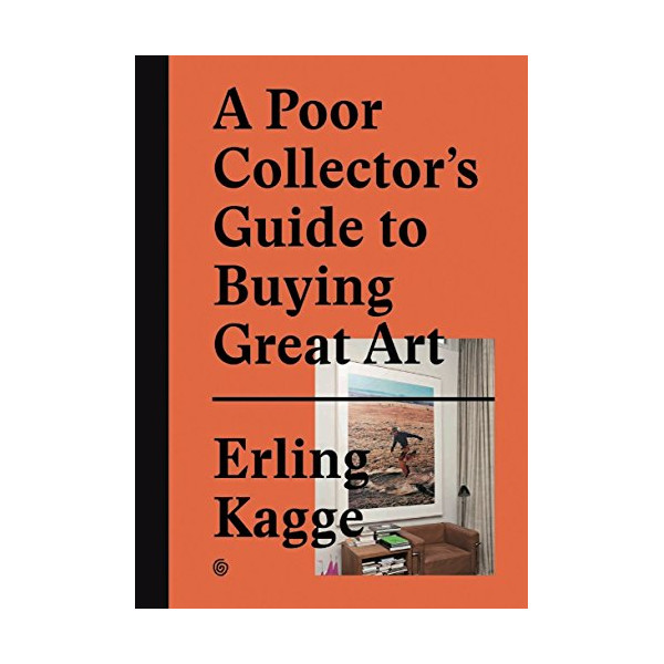 A Poor Collector's Guide to Buying Great Art by Erling Kagge (Creator) › Visit Amazon's Erling Kagge Page search results for this author Erling Kagge (Creator) (15-May-2015) Hardcover