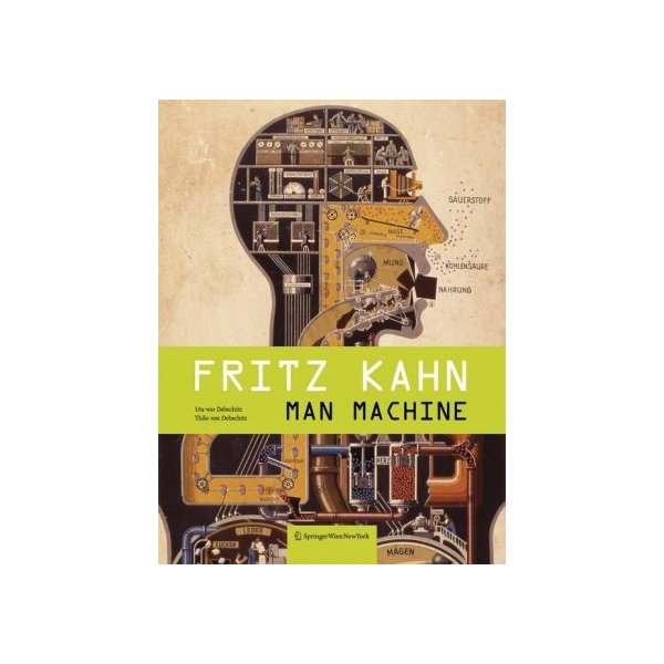 Fritz Kahn: Man Machine Maschine Mensch (German and English Edition)