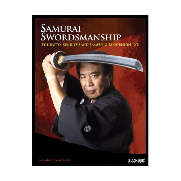Samurai Swordsmanship: The Batto, Kenjutsu, and Tameshigiri of Eishin-Ryu