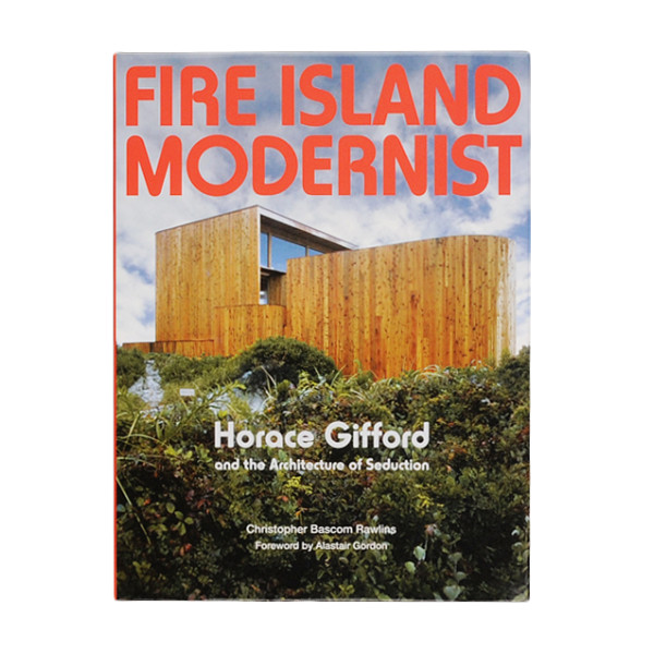 Fire Island Modernist: The Architecture of Seduction