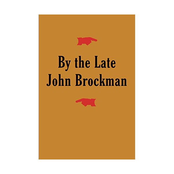 By the Late John Brockman