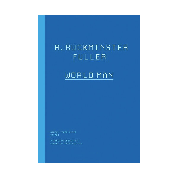R. Buckminster Fuller: World Man (The Kassler Lectures)