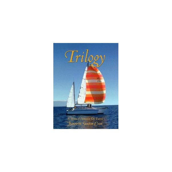 Trilogy : A Family's Voyage of Faith [Hardcover]