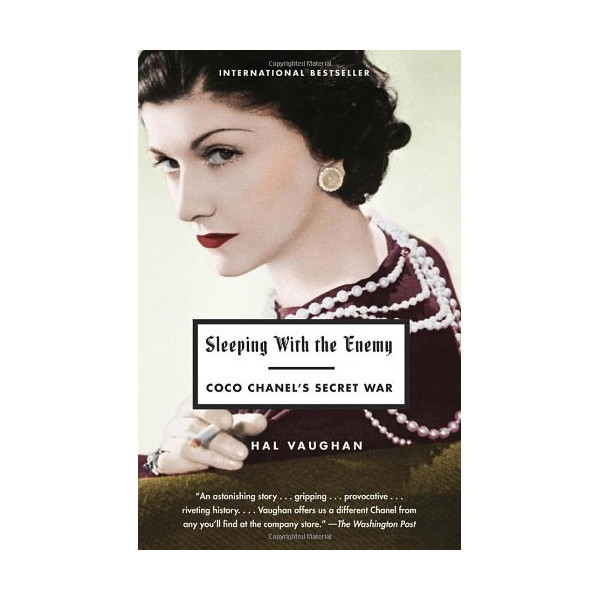 Sleeping with the Enemy: Coco Chanel's Secret War (Vintage)