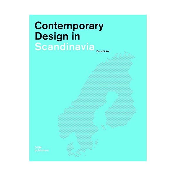 Contemporary Design in Scandinavia: Construction and Design Manual