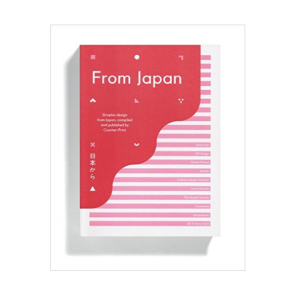 From Japan: Graphic Design from Japan, Compiled and Published by Counter-Print