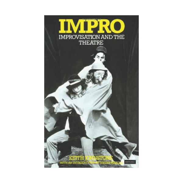 Impro: Improvisation and the Theatre