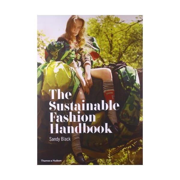 The Sustainable Fashion Handbook