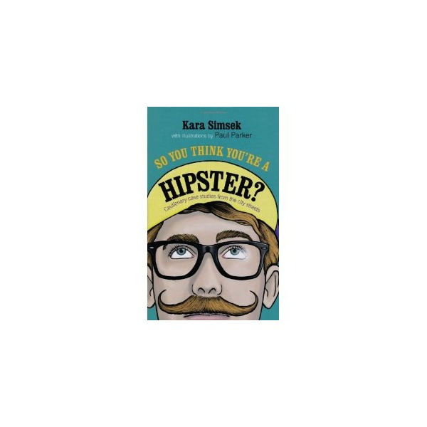 So You Think You're a Hipster [Hardcover]