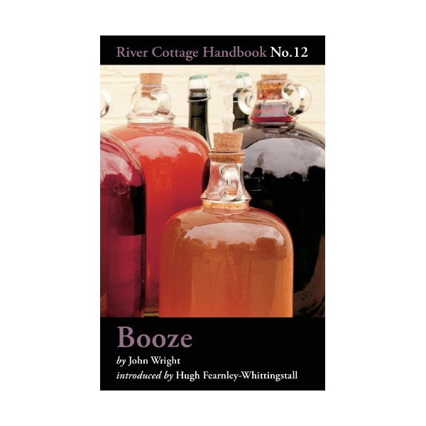 Booze: River Cottage Handbook No.12