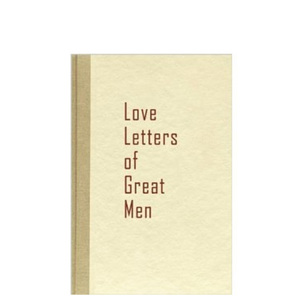 Love Letters of Great Men, Hardcover