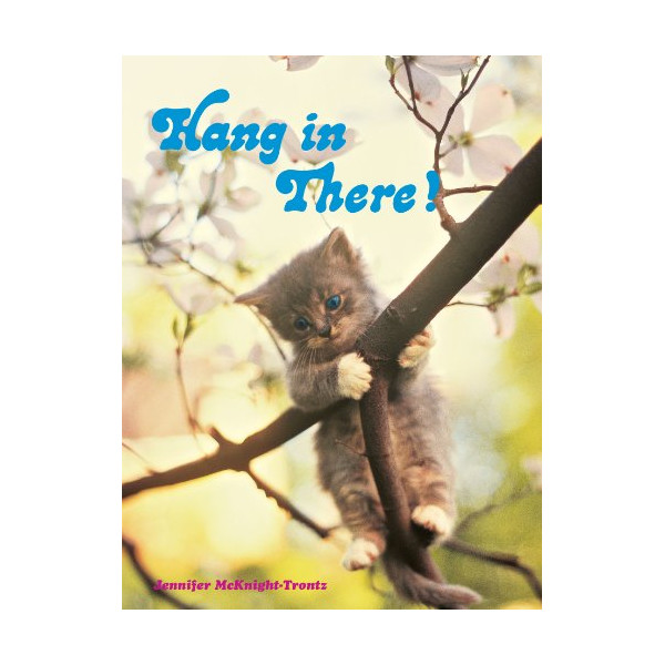 Hang in There!: Inspirational Art of the 1970s