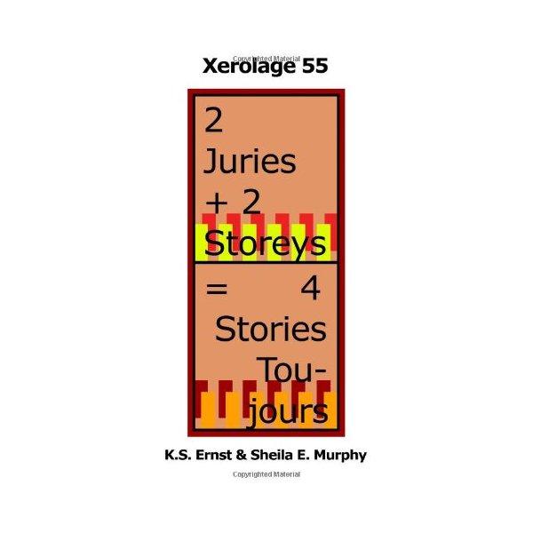 2 Juries + 2 Storeys = 4 Stories Toujours: Xerolage 55