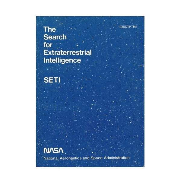 The Search for Extraterrestrial Intelligence-SETI (NASA SP-419)